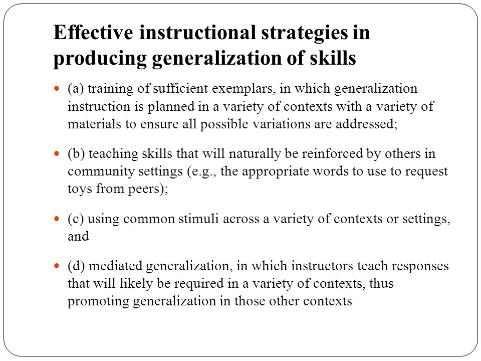 Effective instructional strategies in producing generalization of skills