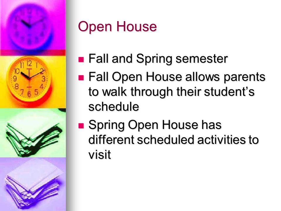 Open House Fall and Spring semester