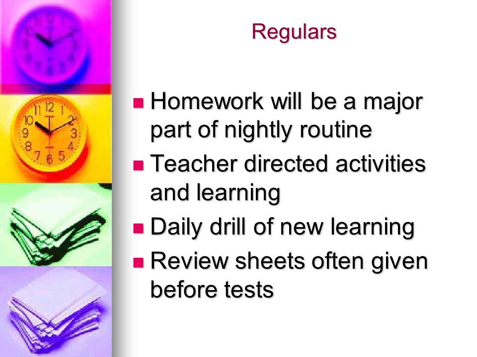 Homework will be a major part of nightly routine