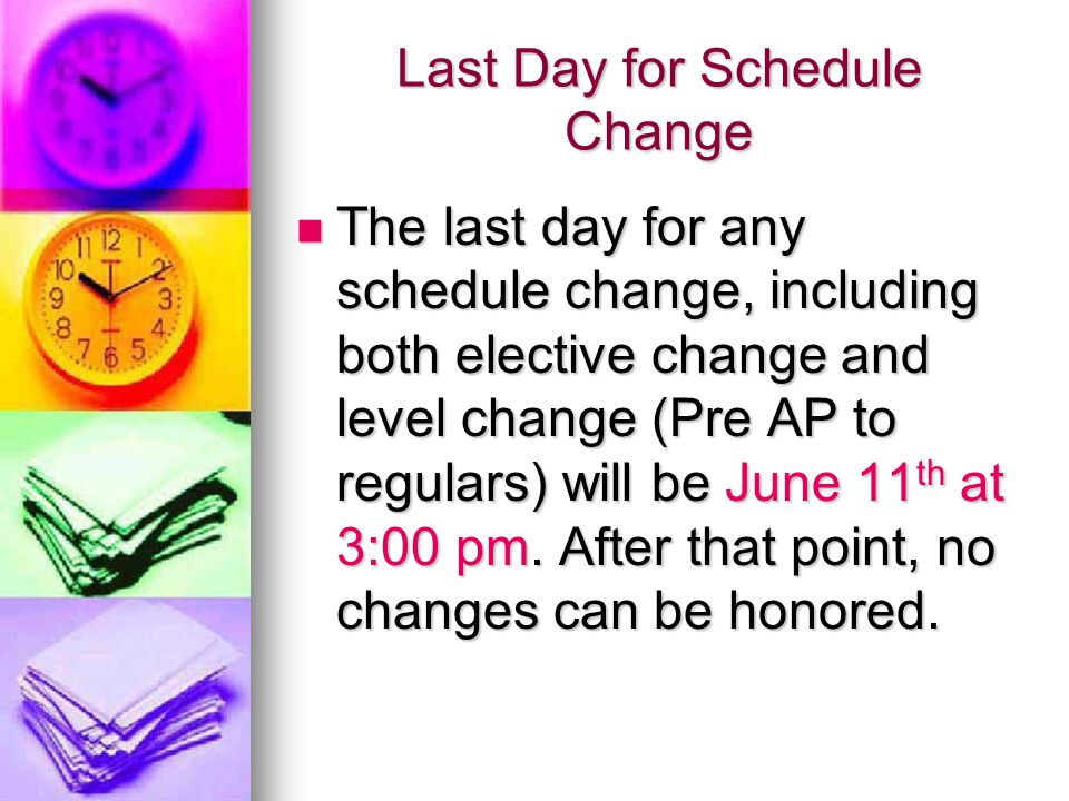 Last Day for Schedule Change