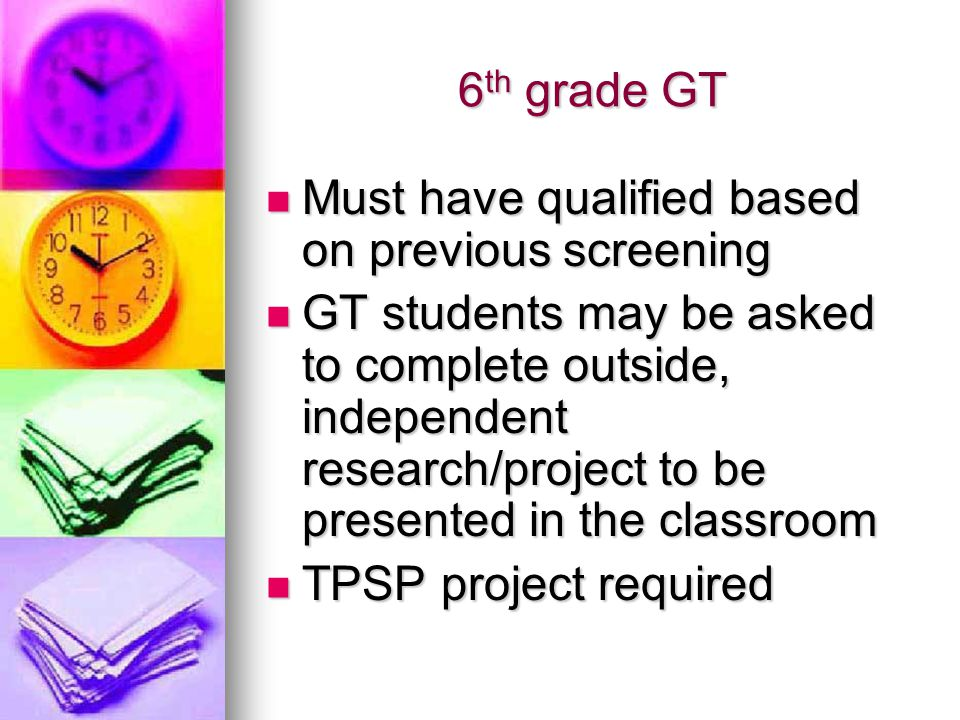 6th grade GT Must have qualified based on previous screening.