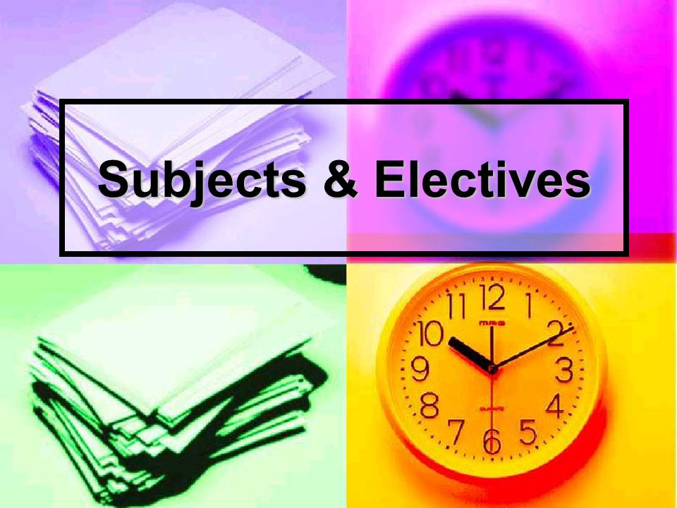 Subjects & Electives