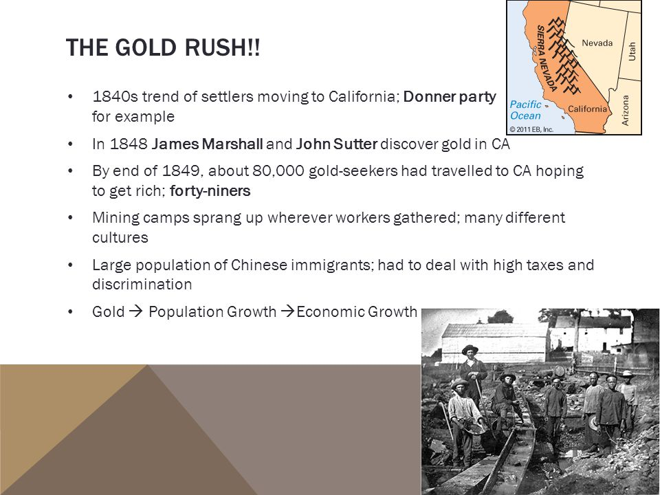 The Gold Rush!! 1840s trend of settlers moving to California; Donner party for example.
