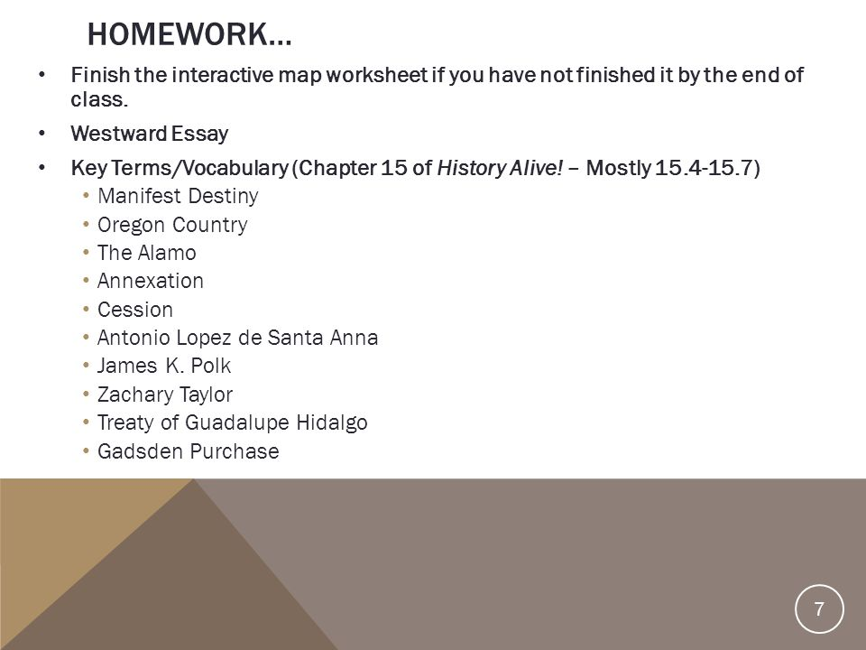 Homework… Finish the interactive map worksheet if you have not finished it by the end of class. Westward Essay.