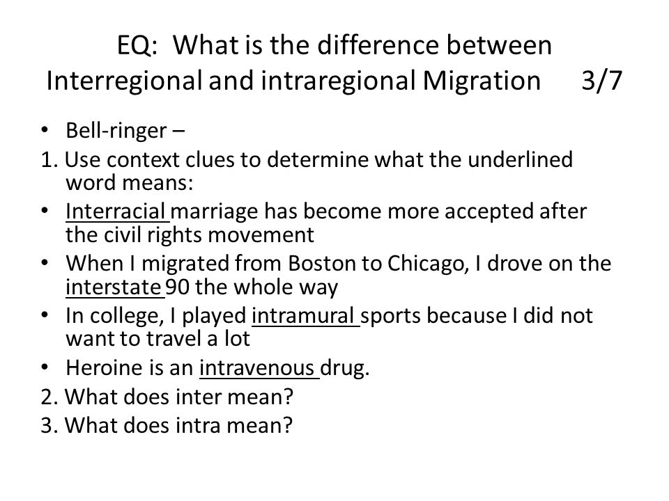 EQ: What is the difference between Interregional and intraregional Migration 3/7