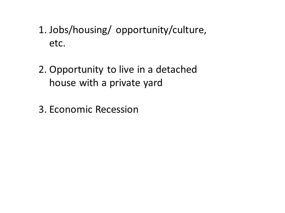 Jobs/housing/ opportunity/culture, etc.