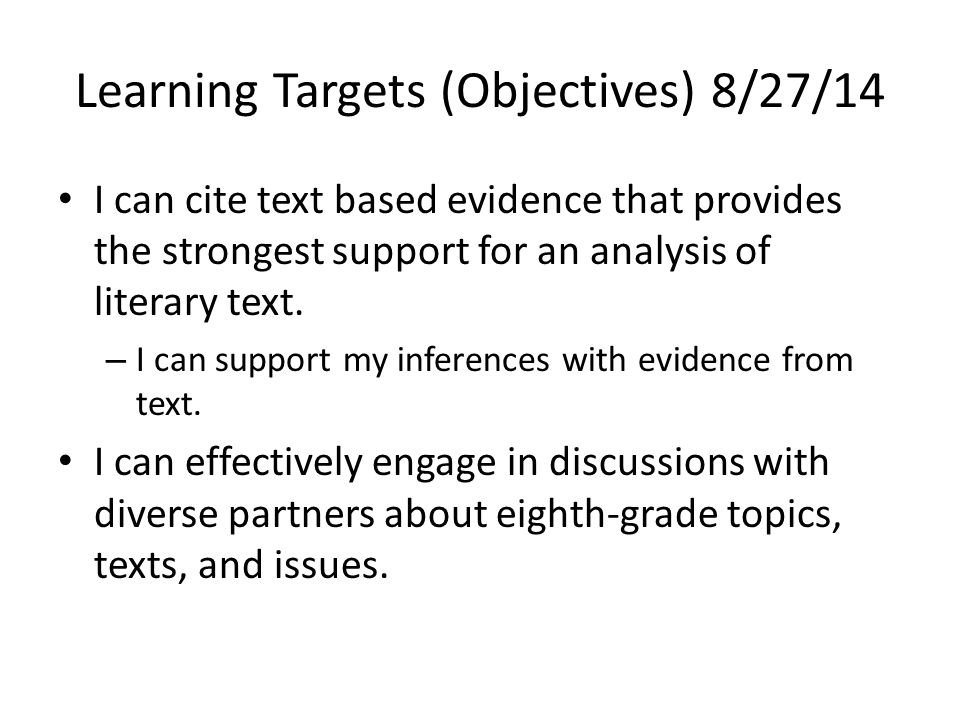Learning Targets (Objectives) 8/27/14