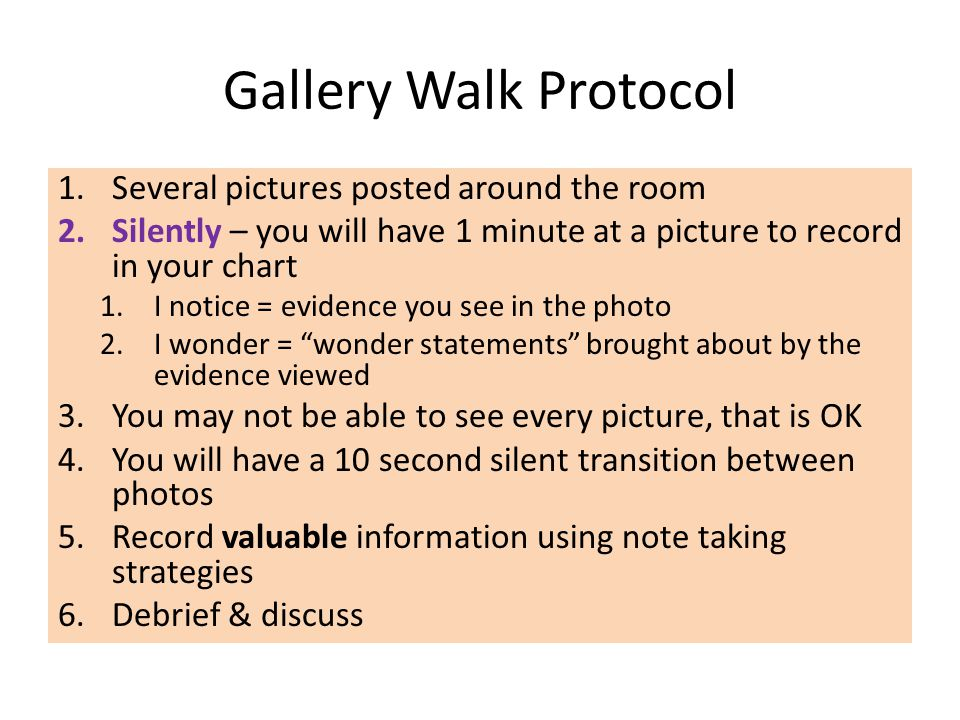 Gallery Walk Protocol Several pictures posted around the room