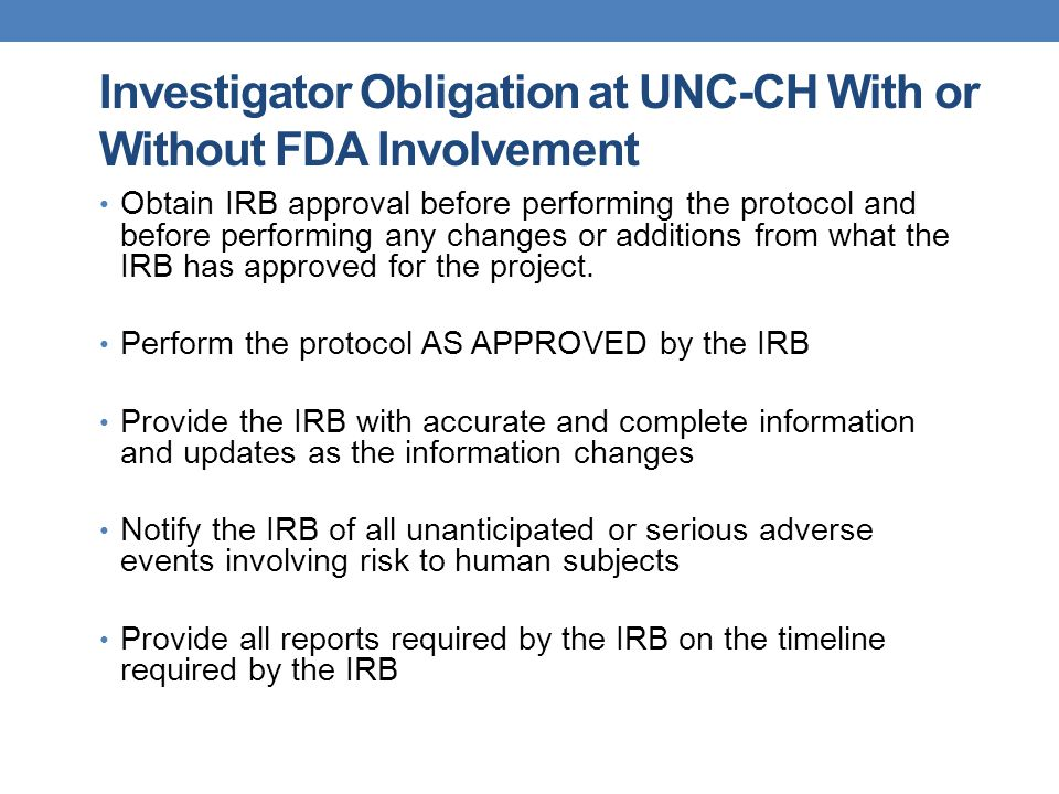 Investigator Obligation at UNC-CH With or Without FDA Involvement