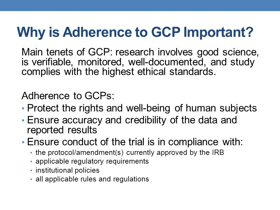 Why is Adherence to GCP Important