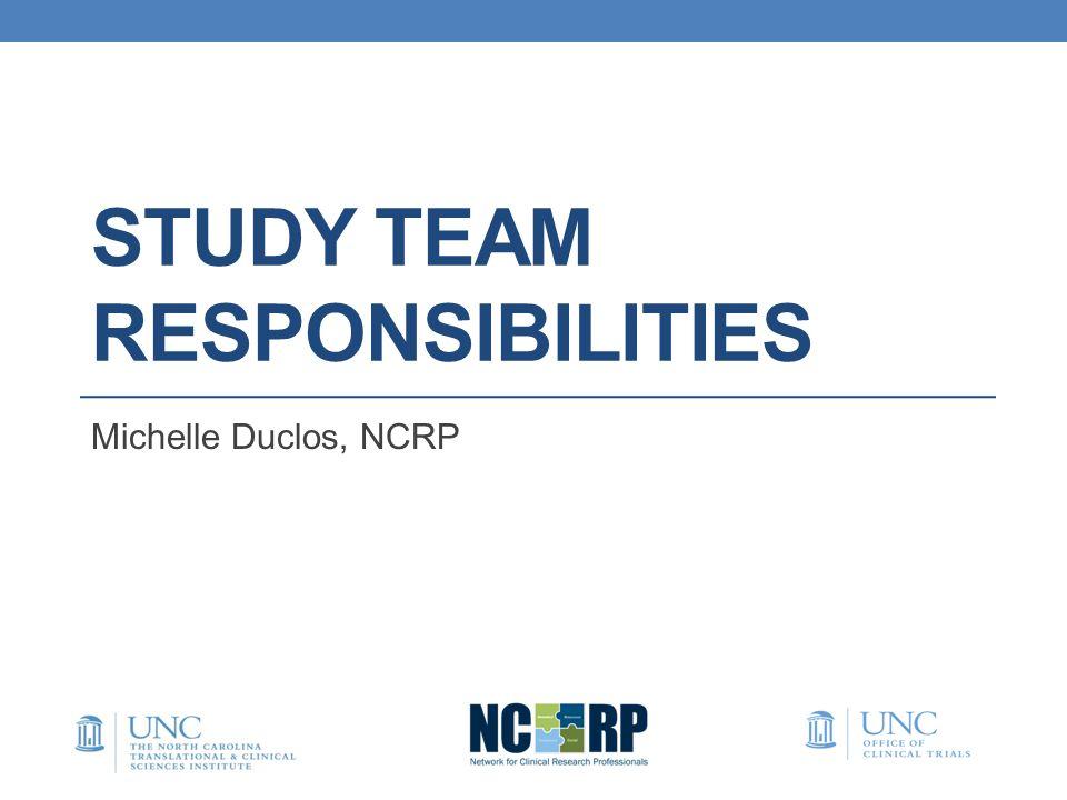 Study Team Responsibilities