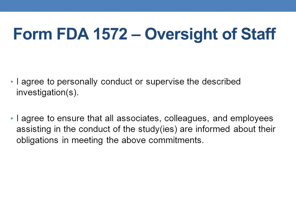 Form FDA 1572 – Oversight of Staff