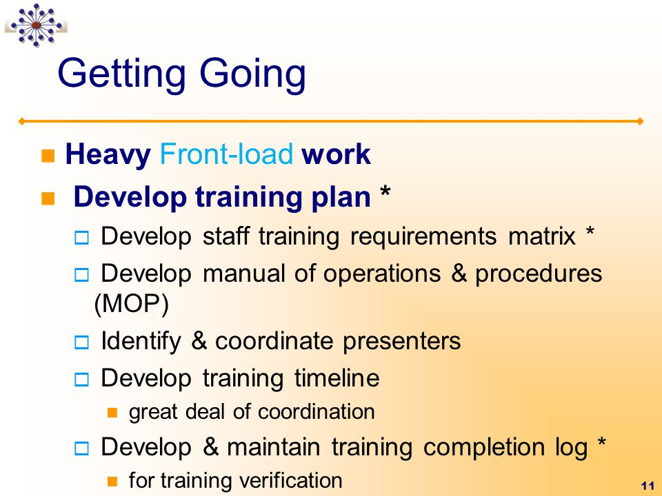 Getting Going Heavy Front-load work Develop training plan *
