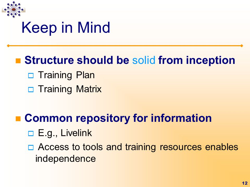 Keep in Mind Structure should be solid from inception