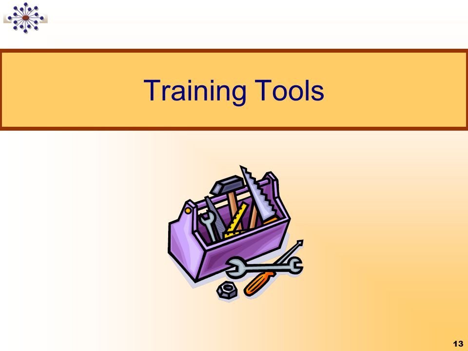 Training Tools 13 13