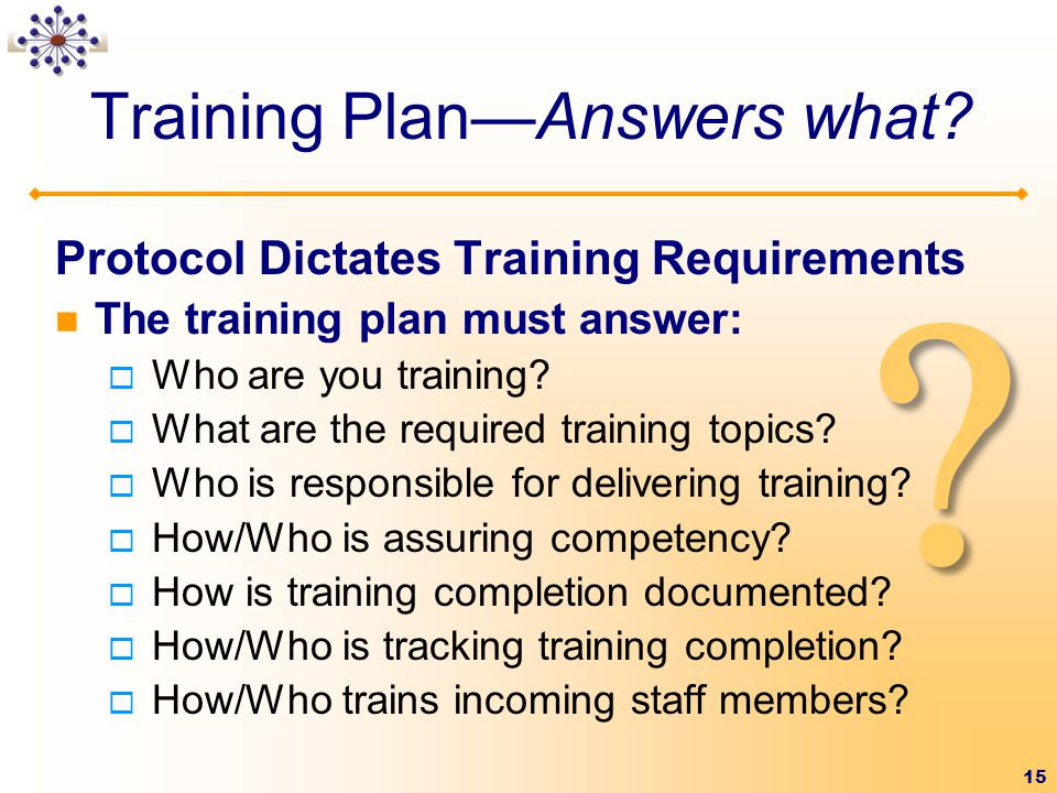 Training Plan—Answers what