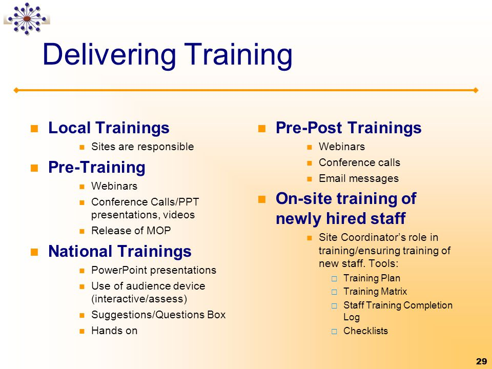 Delivering Training Local Trainings Pre-Training National Trainings