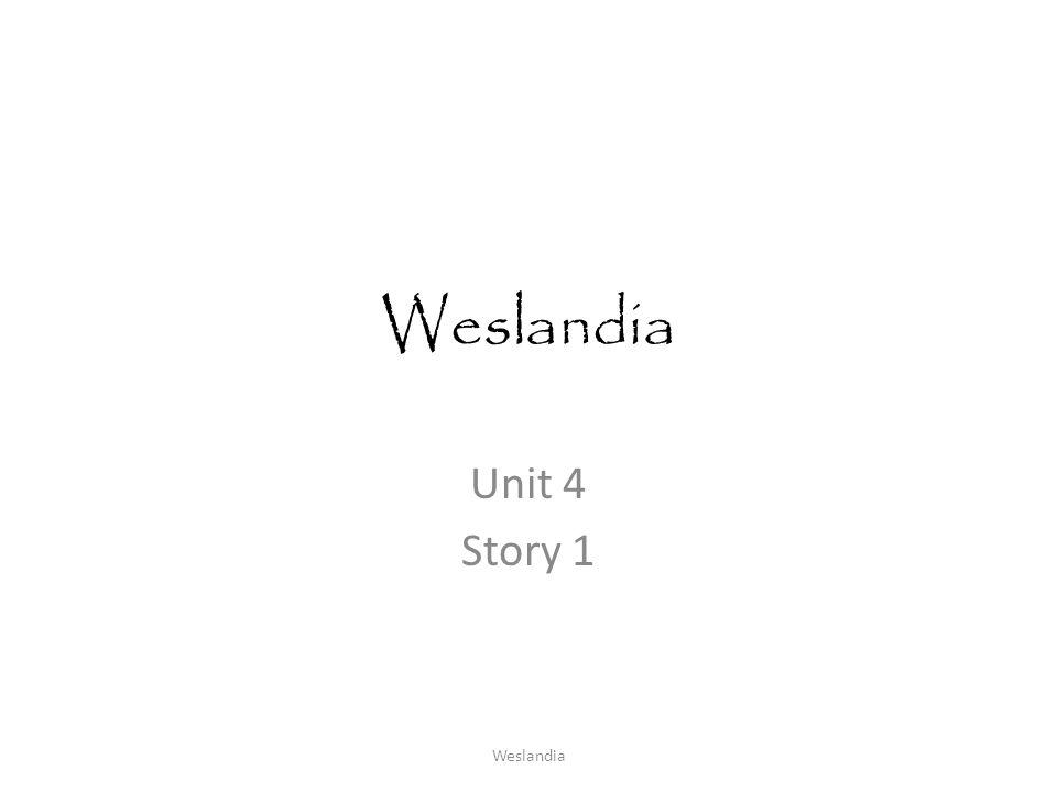 Weslandia Unit 4 Story 1 Weslandia