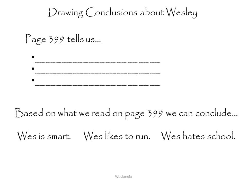 Drawing Conclusions about Wesley