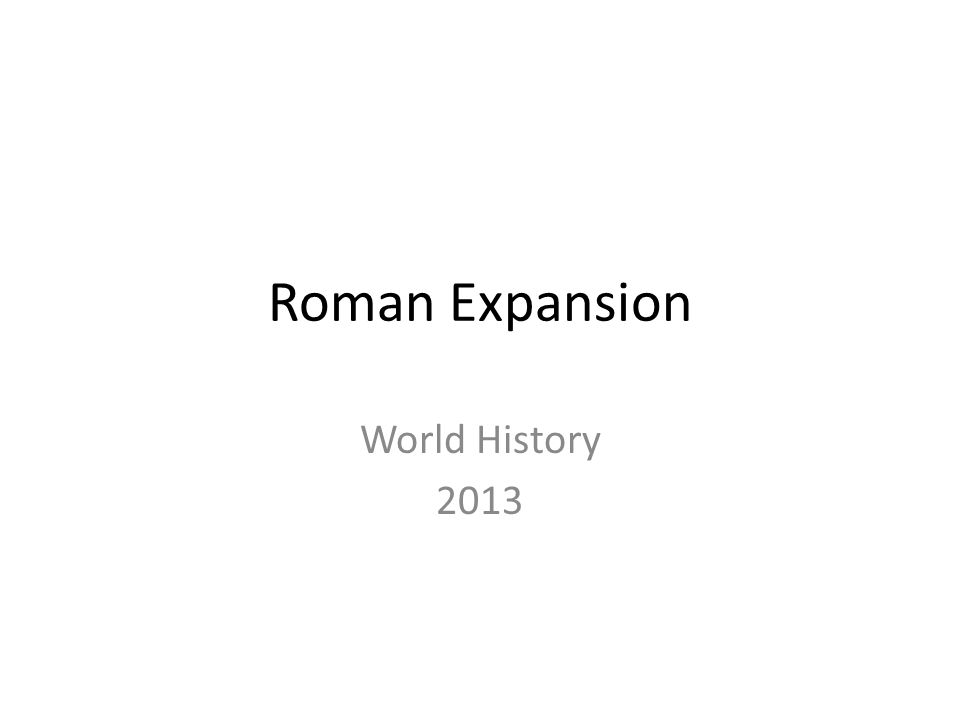 Roman Expansion World History 2013