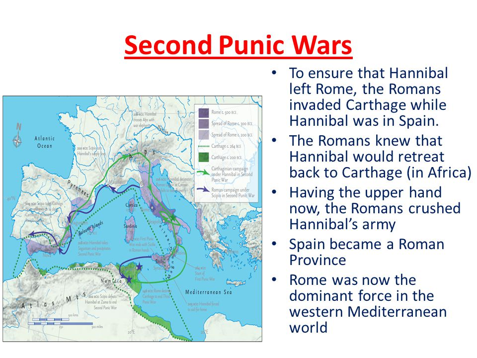 Second Punic Wars To ensure that Hannibal left Rome, the Romans invaded Carthage while Hannibal was in Spain.