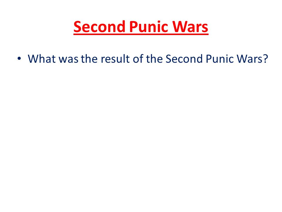Second Punic Wars What was the result of the Second Punic Wars