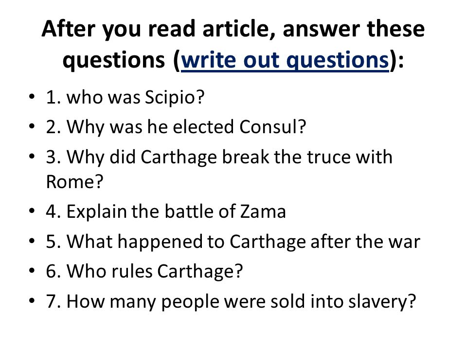 After you read article, answer these questions (write out questions):