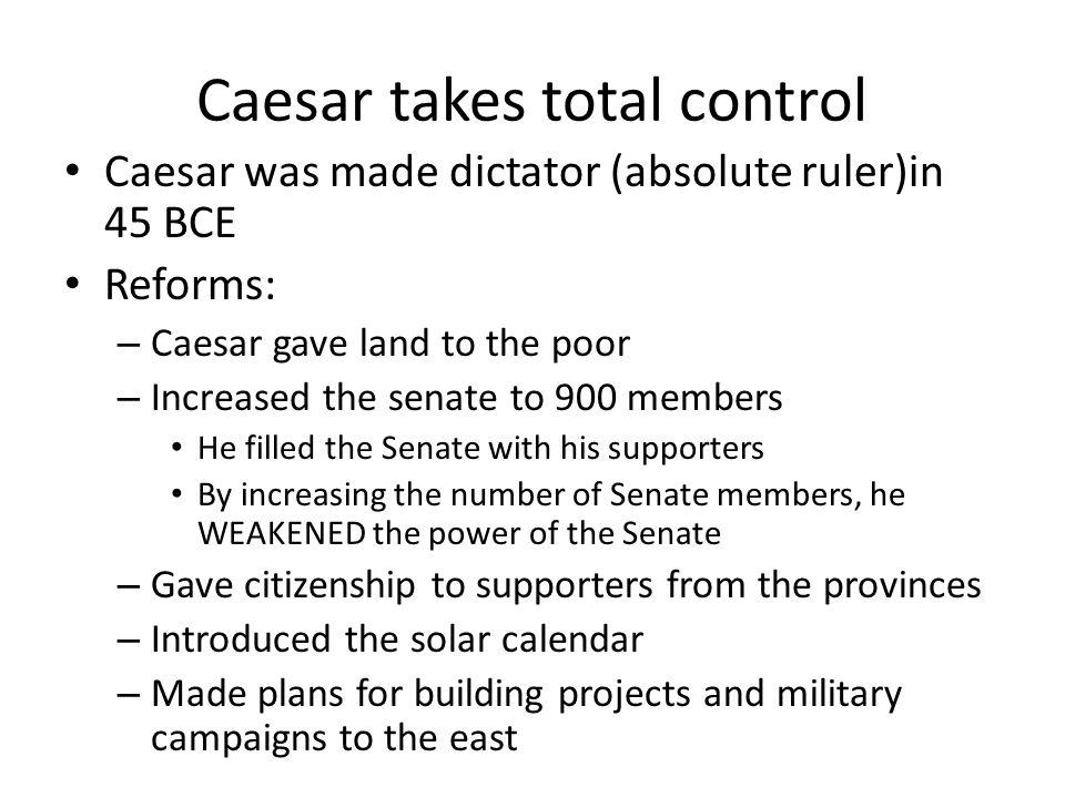 Caesar takes total control