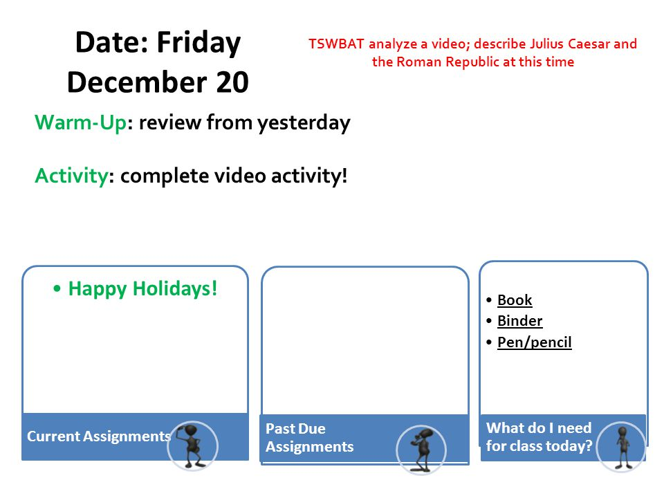 Date: Friday December 20 Warm-Up: review from yesterday