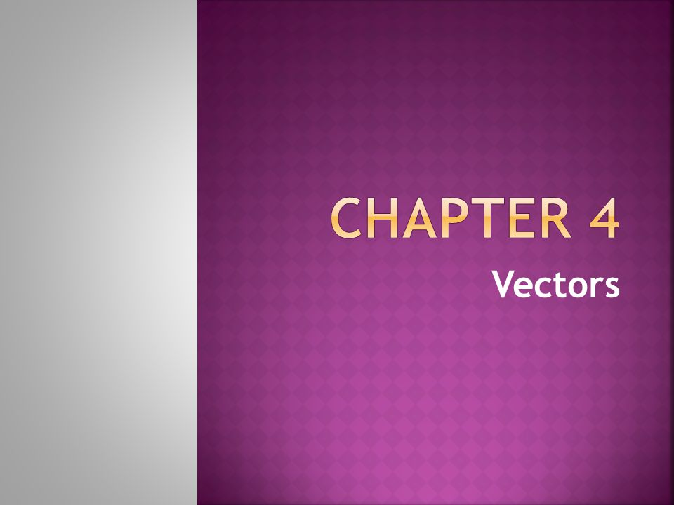 Chapter 4 Vectors
