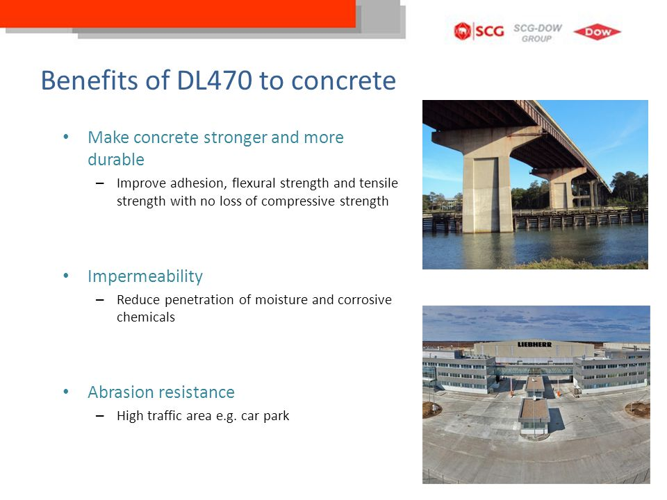 Benefits of DL470 to concrete