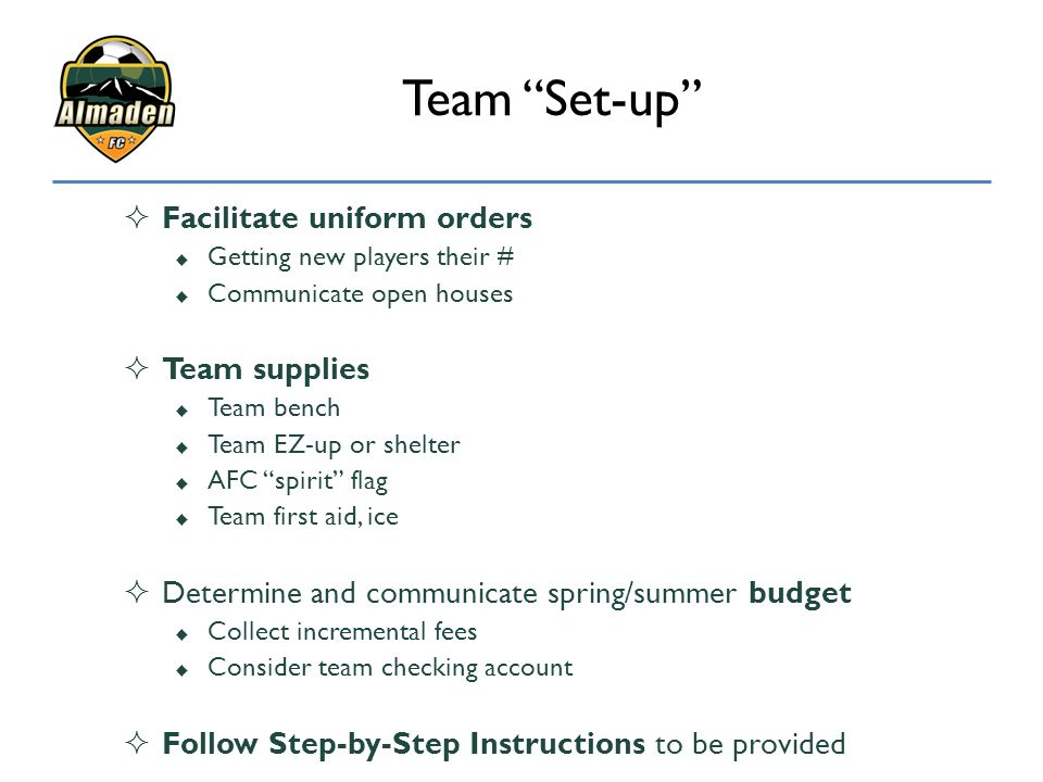 Team Set-up Facilitate uniform orders Team supplies