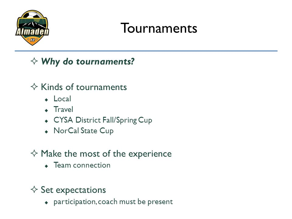 Tournaments Why do tournaments Kinds of tournaments