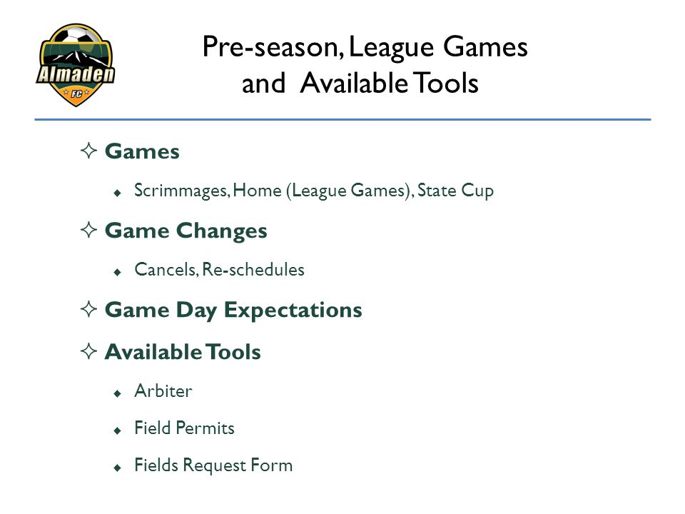 Pre-season, League Games and Available Tools