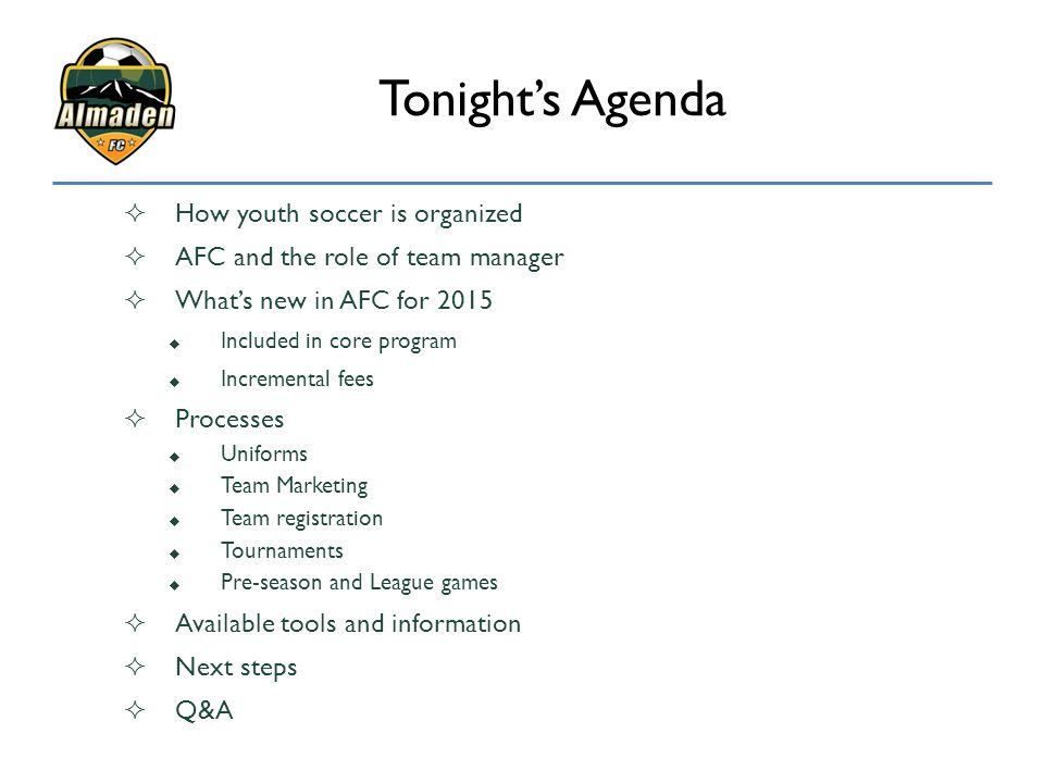 Tonight's Agenda How youth soccer is organized