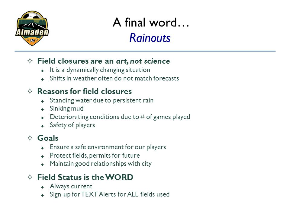A final word… Rainouts Field closures are an art, not science
