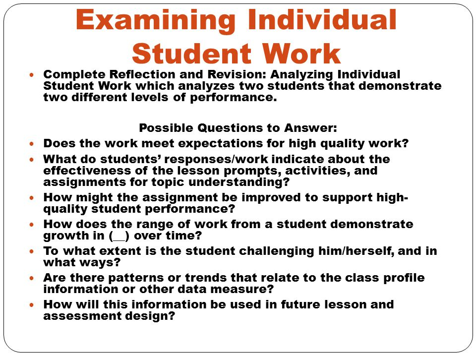 Examining Individual Student Work