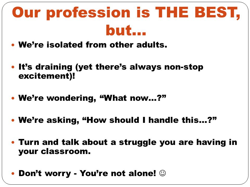 Our profession is THE BEST, but…
