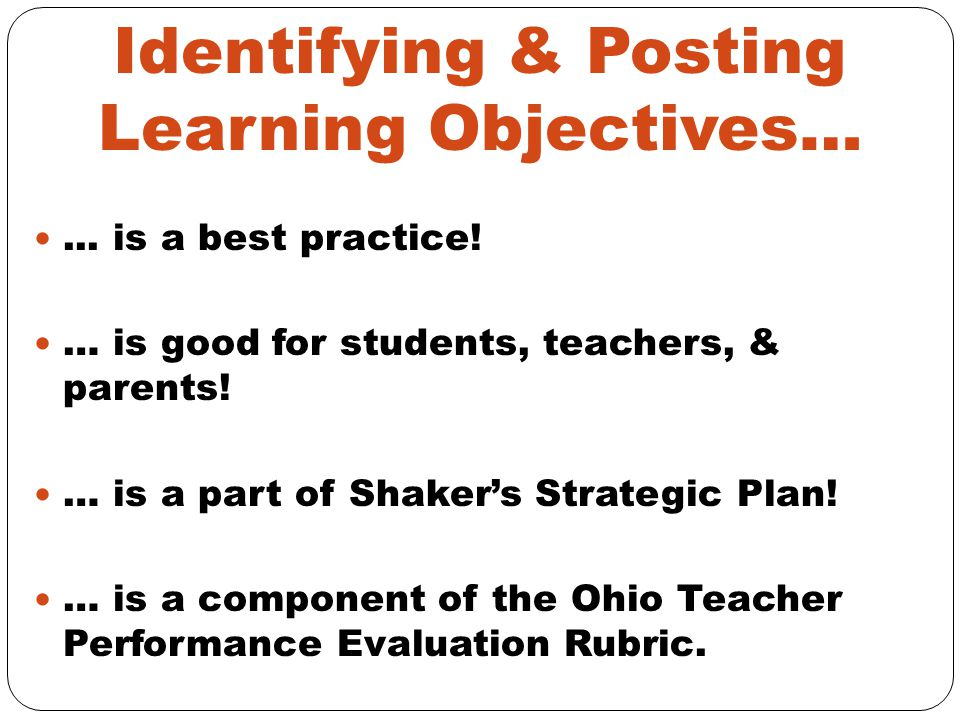 Identifying & Posting Learning Objectives…