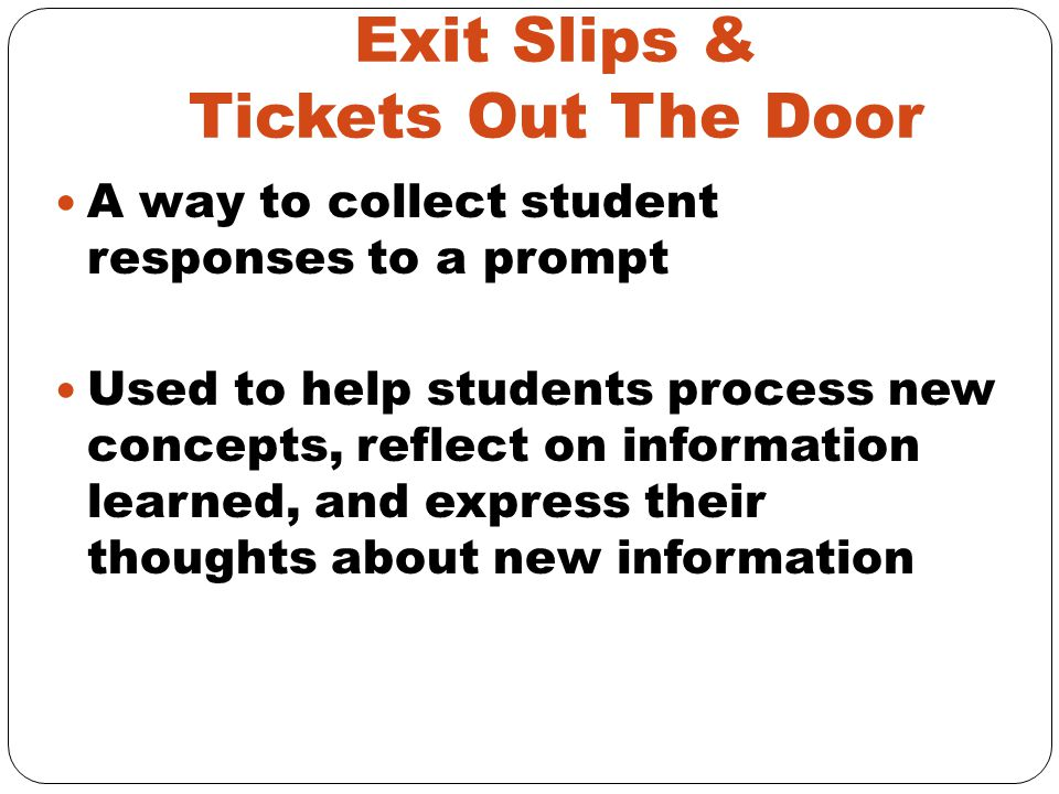 Exit Slips & Tickets Out The Door