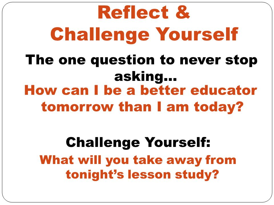 Reflect & Challenge Yourself