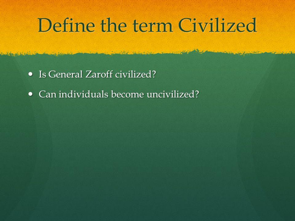 Define the term Civilized