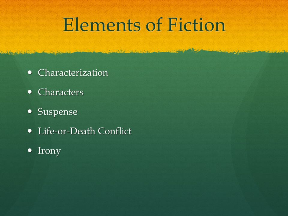 Elements of Fiction Characterization Characters Suspense