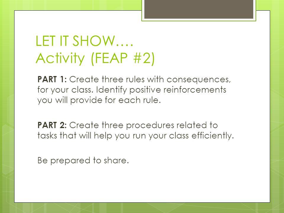 LET IT SHOW…. Activity (FEAP #2)