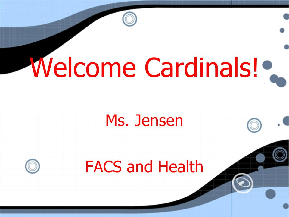 Ms. Jensen FACS and Health