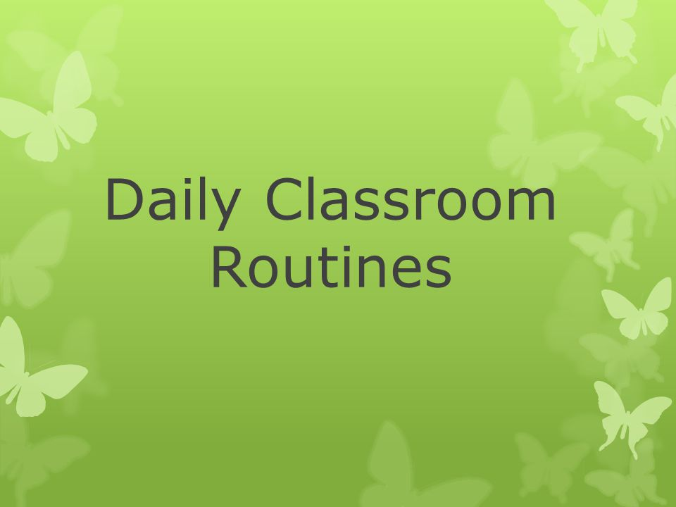 Daily Classroom Routines