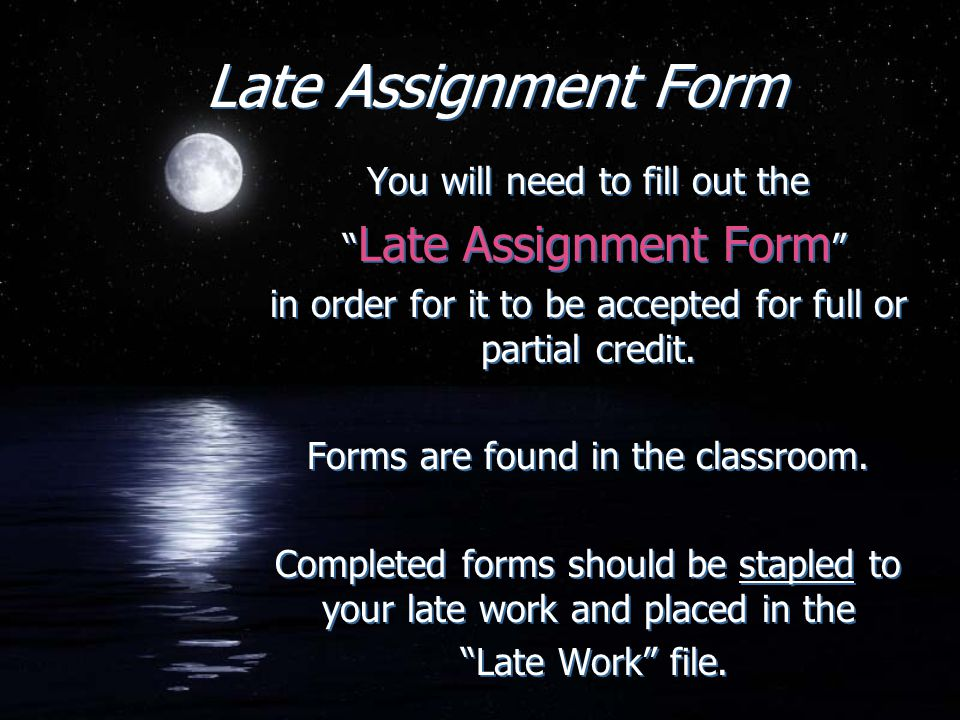 Late Assignment Form You will need to fill out the