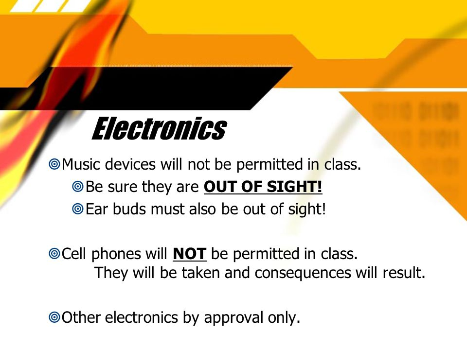 Electronics Music devices will not be permitted in class.