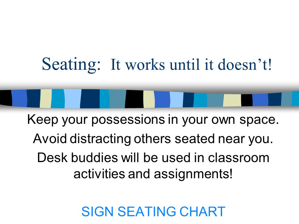 Seating: It works until it doesn't!