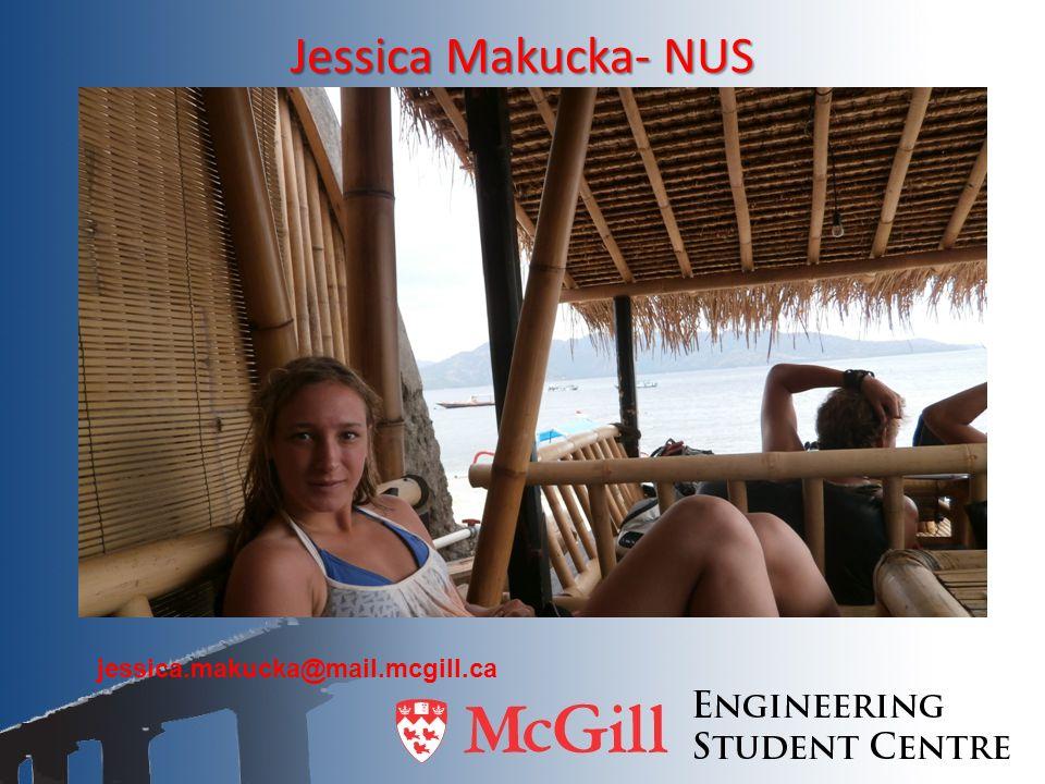 Jessica Makucka- NUS jessica.makucka@mail.mcgill.ca